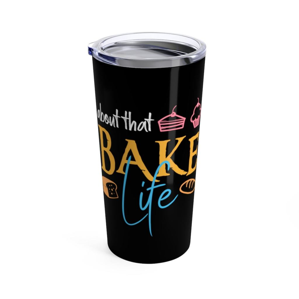 About That Bake Life Tumbler
