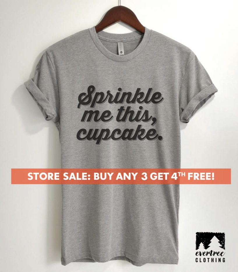 Sprinkle me this, Cupcake - T-Shirt